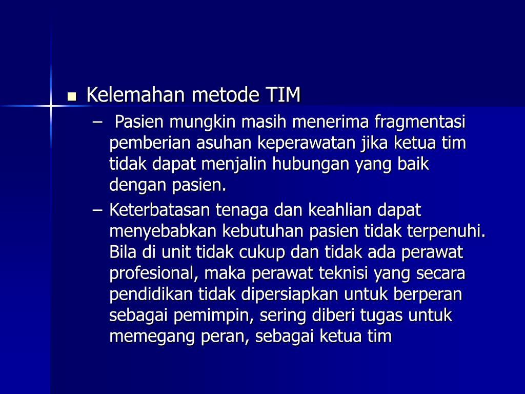 Kelemahan metode TIM