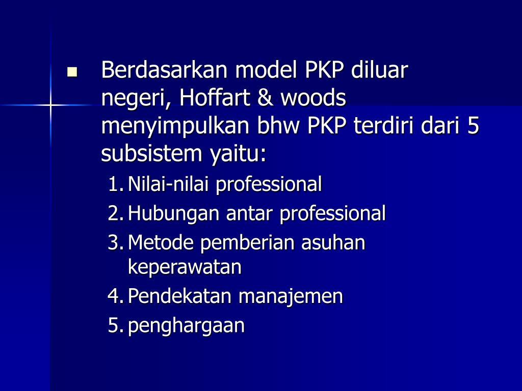 Berdasarkan model PKP diluar negeri, Hoffart & woods menyimpulkan bhw PKP terdiri dari 5 subsistem yaitu: