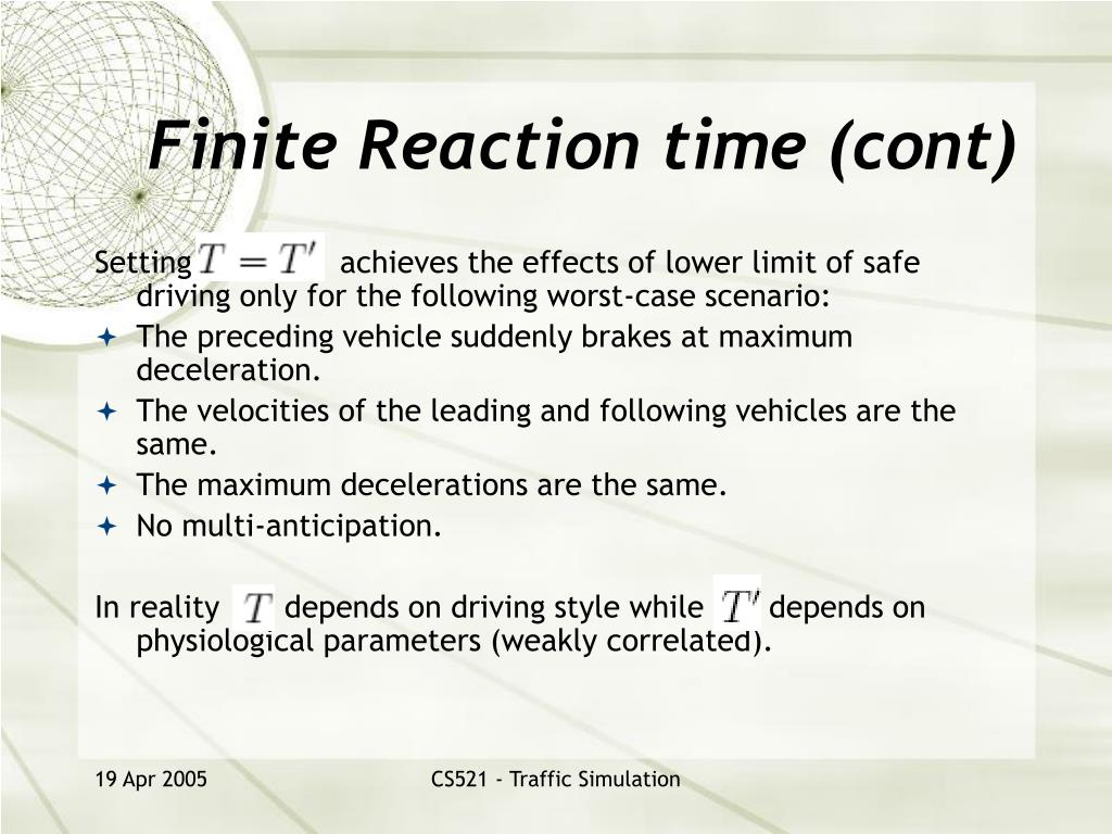Finite Reaction time (cont)