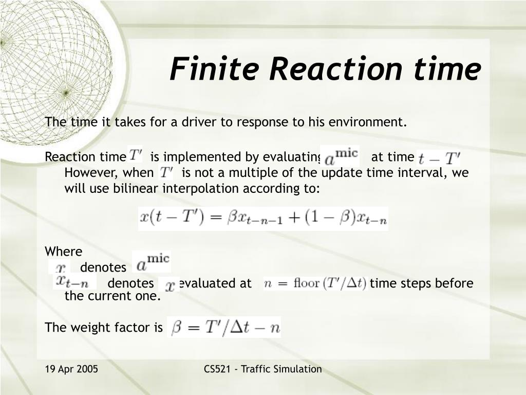 Finite Reaction time