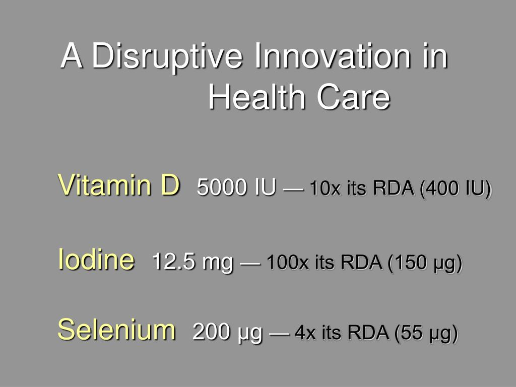 A Disruptive Innovation in        Health Care