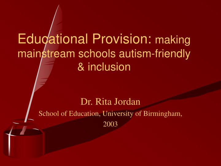 Educational provision making mainstream schools autism friendly inclusion l.jpg