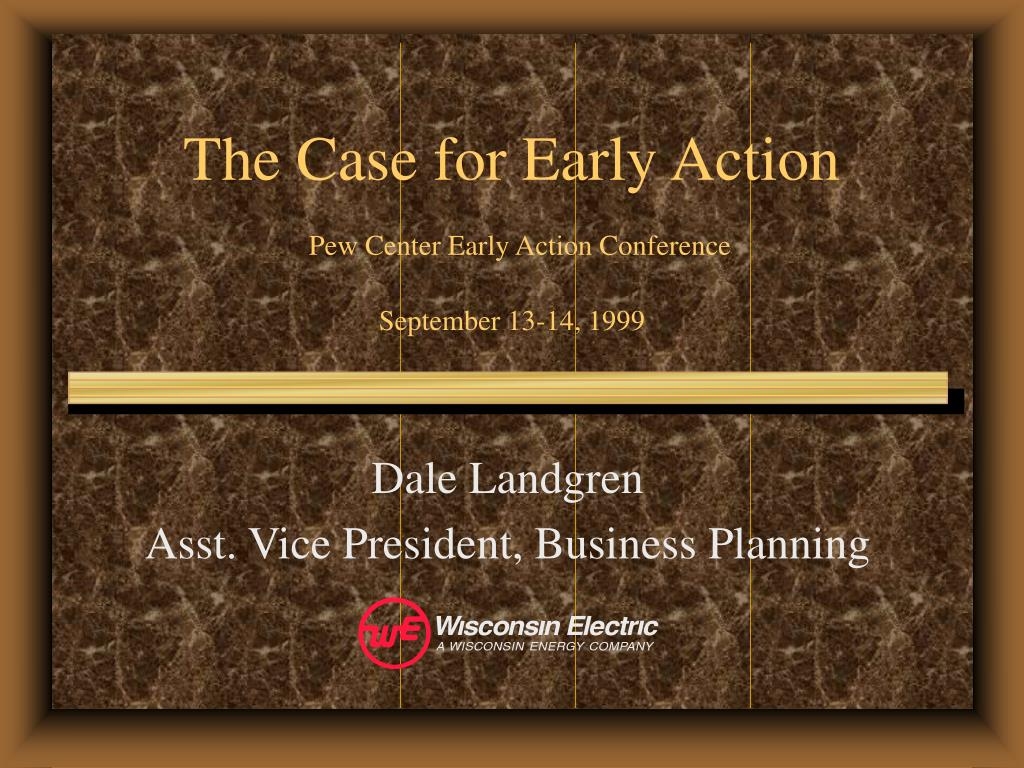 The Case for Early Action