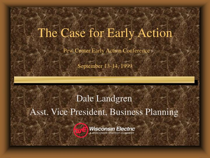 The case for early action pew center early action conference september 13 14 1999 l.jpg