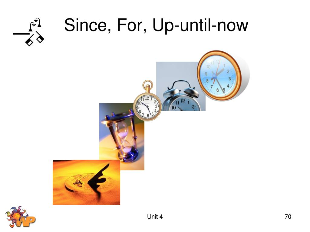 Since, For, Up-until-now