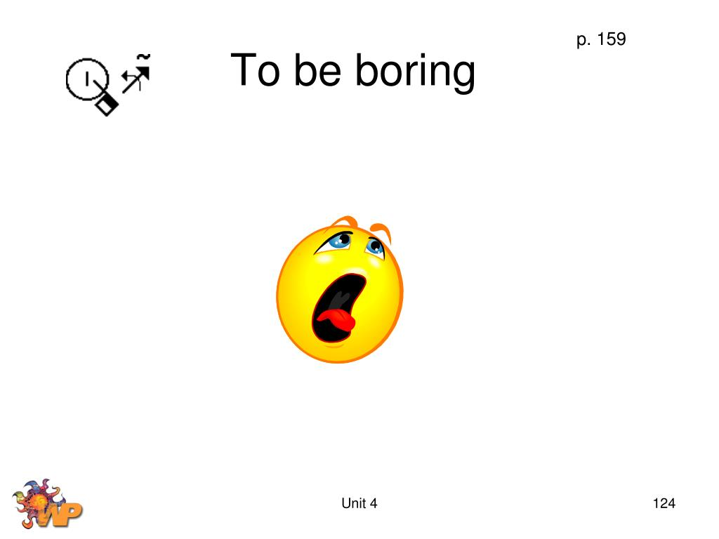 To be boring