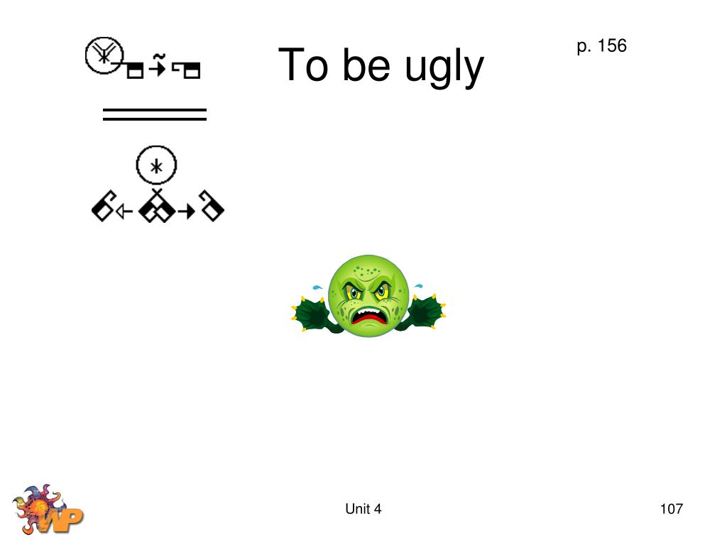 To be ugly