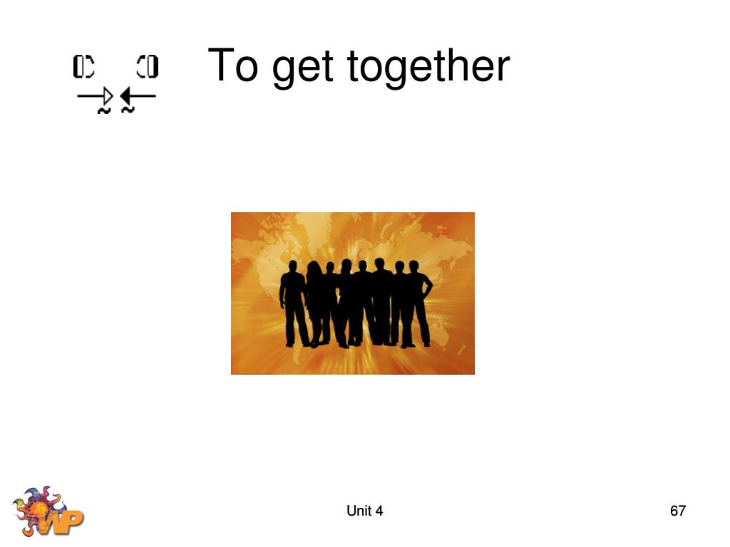 To get together