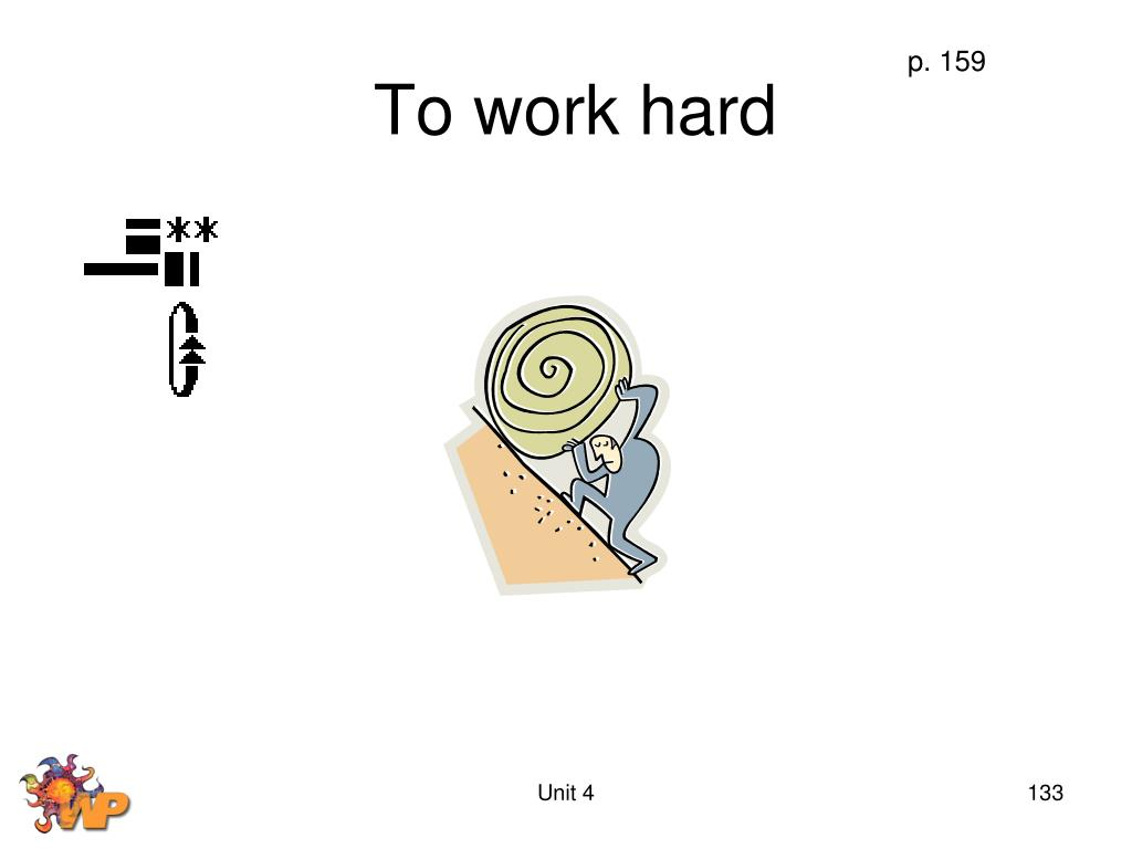 To work hard