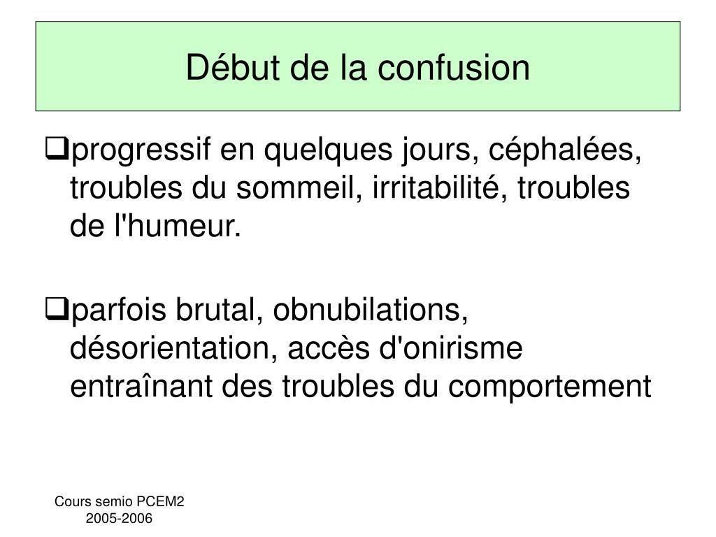 Début de la confusion