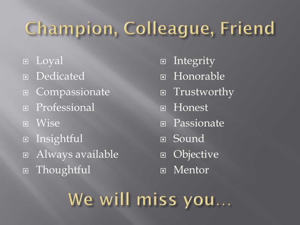 Champion, Colleague, Friend