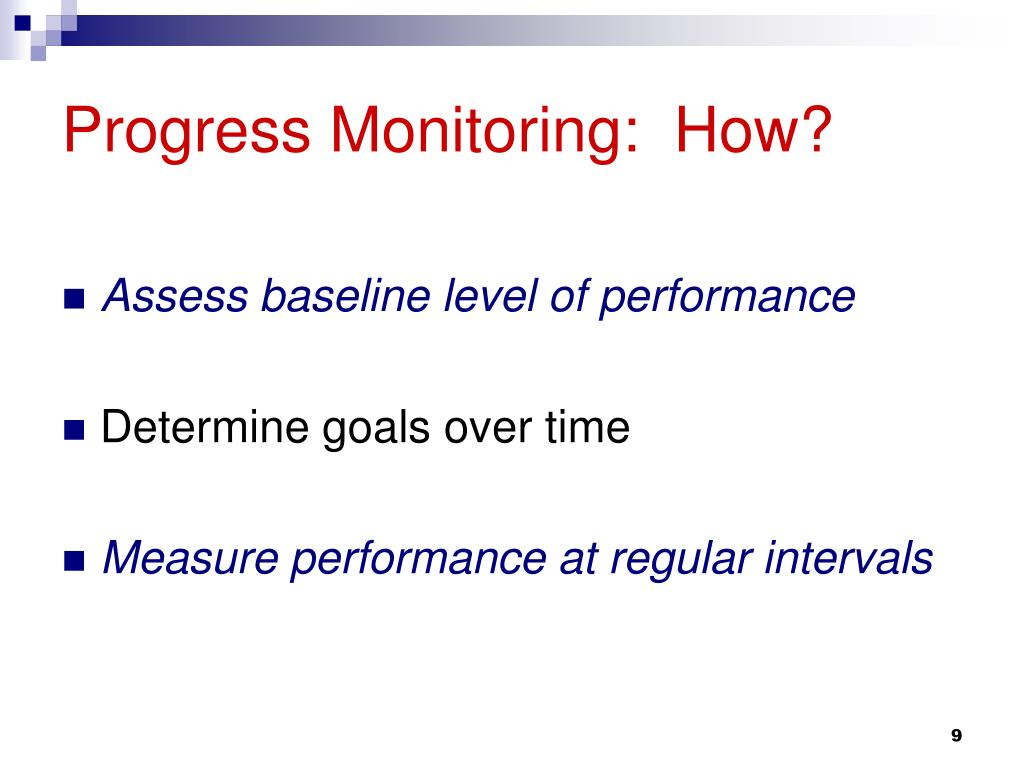 Progress Monitoring:  How?