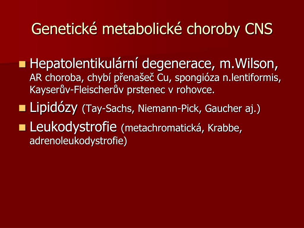 Genetické metabolické choroby CNS