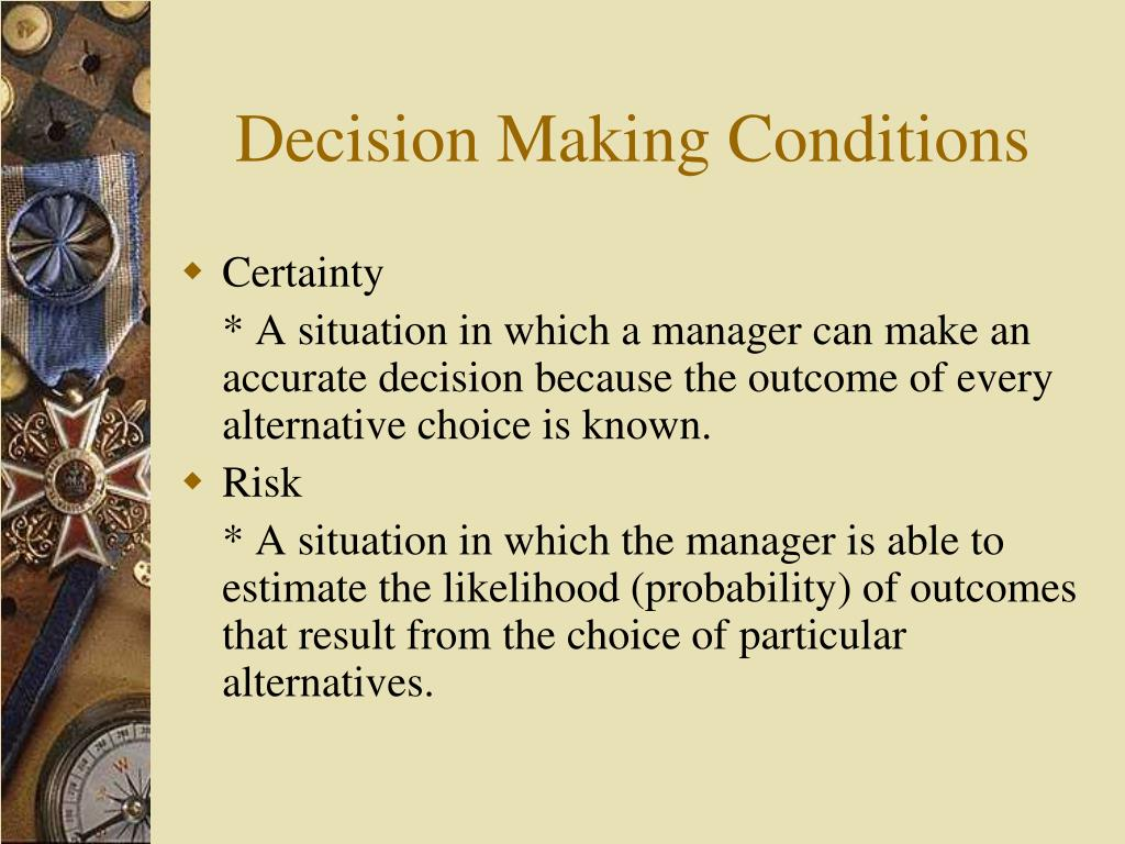 Decision Making Conditions