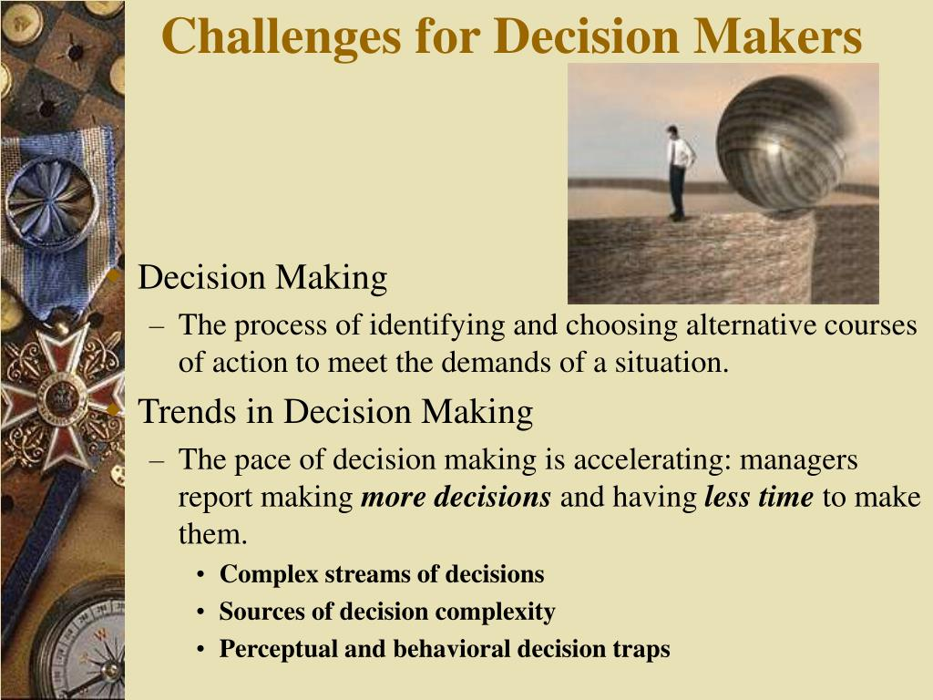 Challenges for Decision Makers