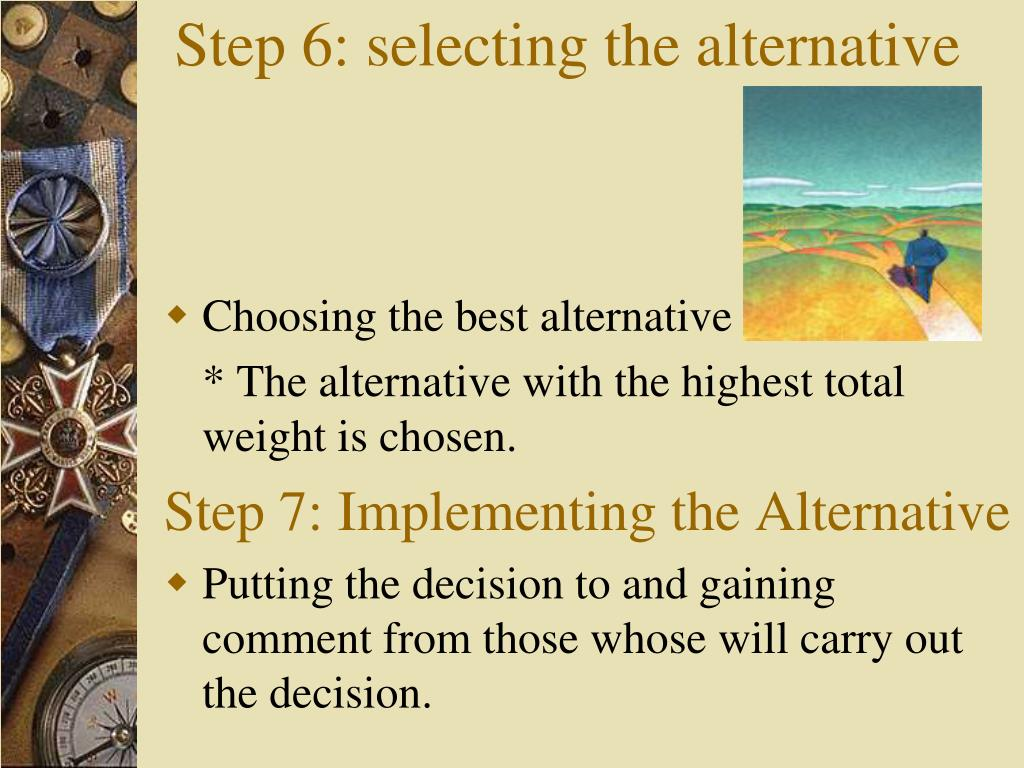 Step 6: selecting the alternative