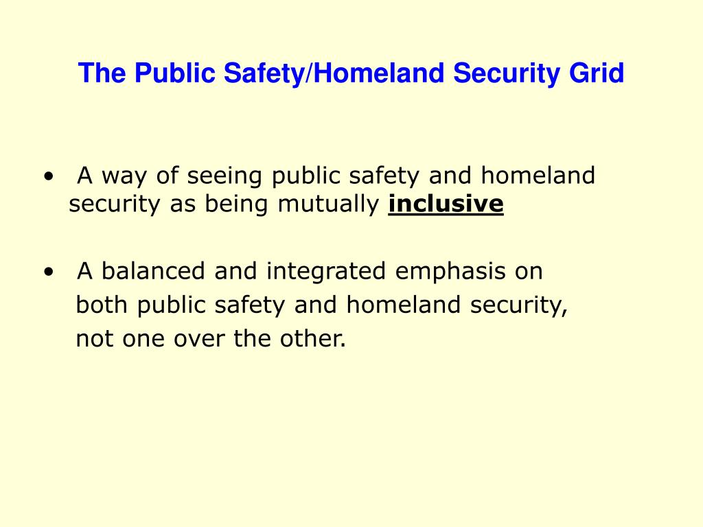 The Public Safety/Homeland Security Grid