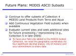 future plans modis ascii subsets