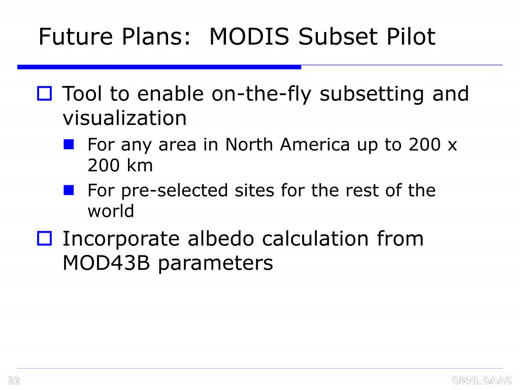 Future Plans:  MODIS Subset Pilot