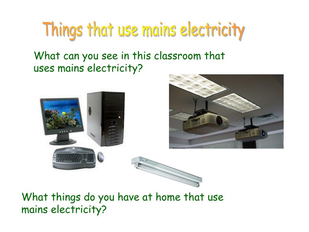 Things that use mains electricity