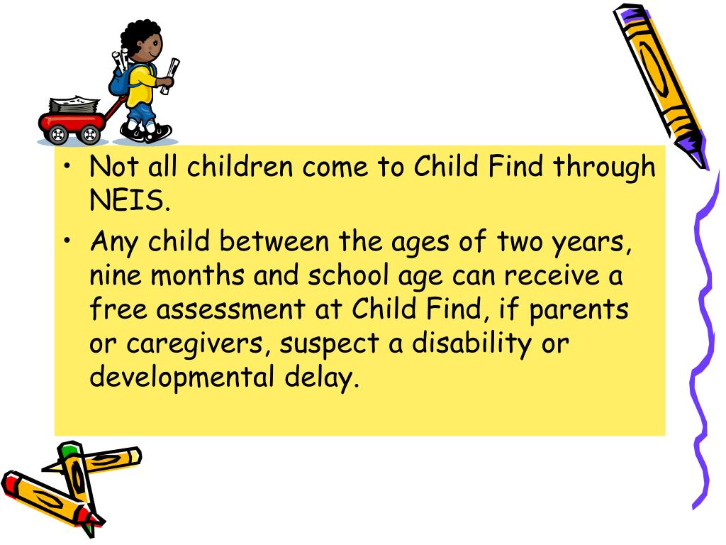 Not all children come to Child Find through NEIS.