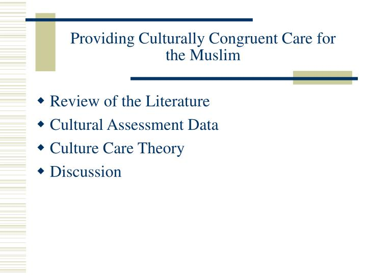 Providing culturally congruent care for the muslim l.jpg