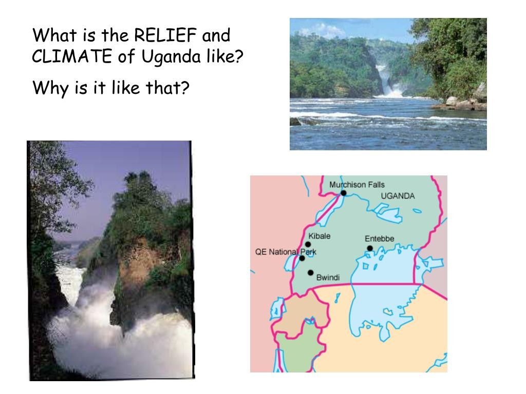 What is the RELIEF and CLIMATE of Uganda like?