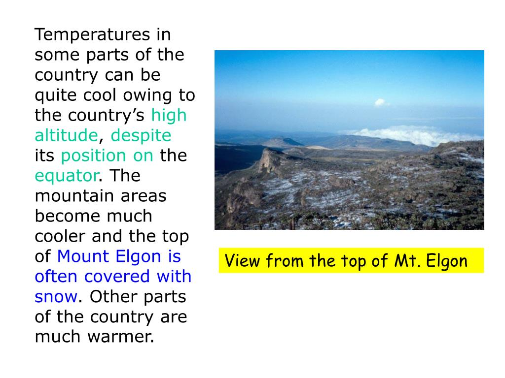 Temperatures in some parts of the country can be quite cool owing to the country's