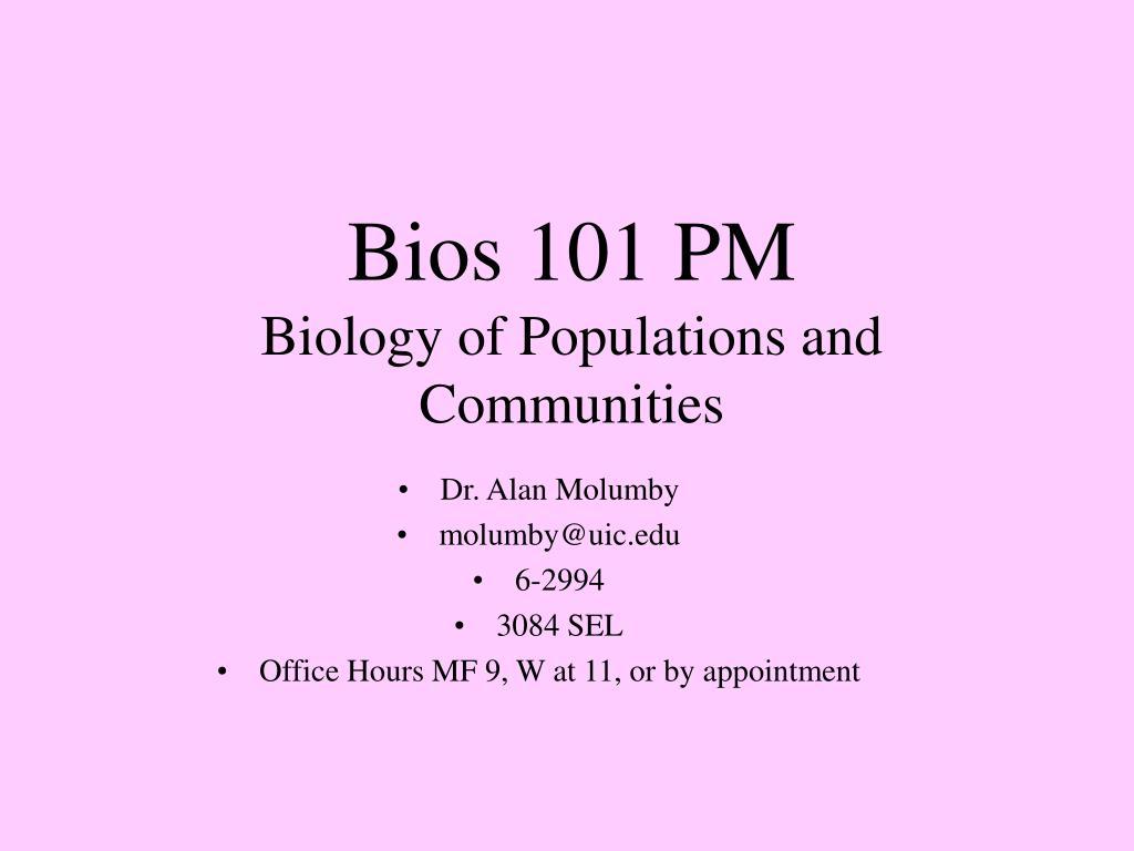 Bios 101 PM