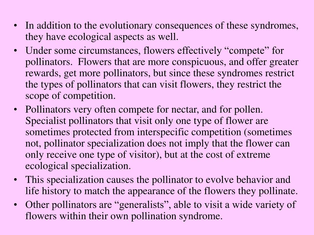 In addition to the evolutionary consequences of these syndromes, they have ecological aspects as well.