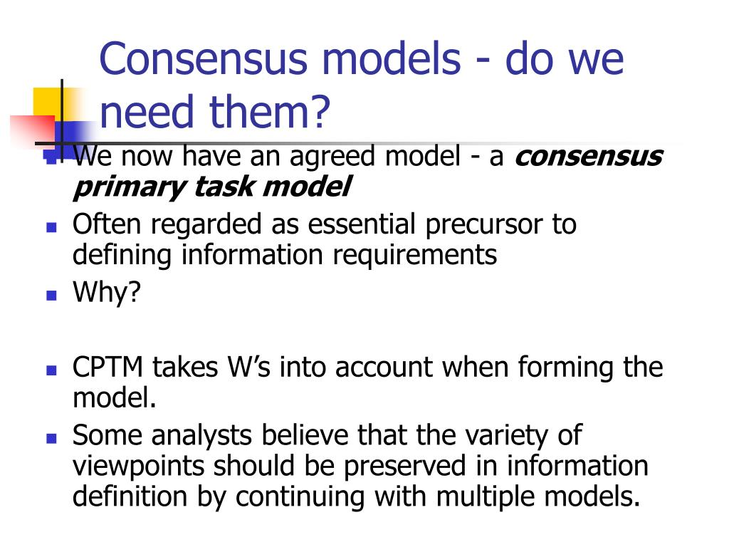 Consensus models - do we need them?