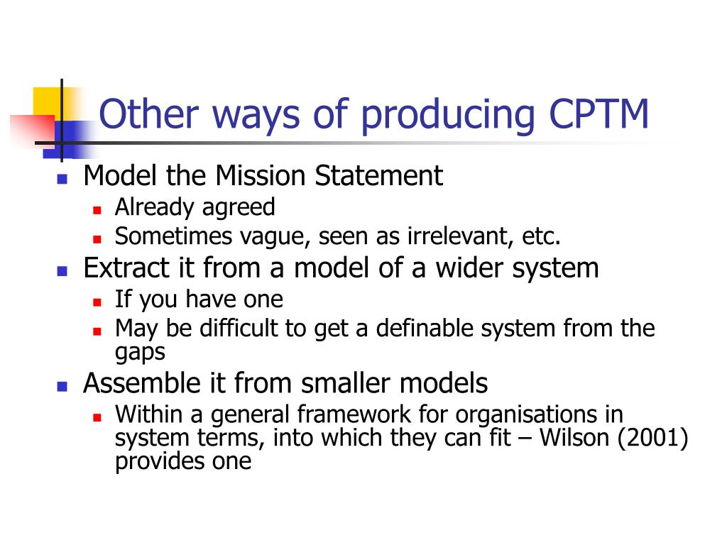 Other ways of producing CPTM