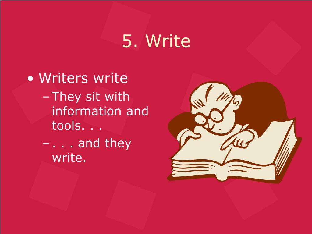 5. Write