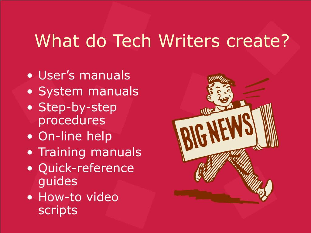 What do Tech Writers create?