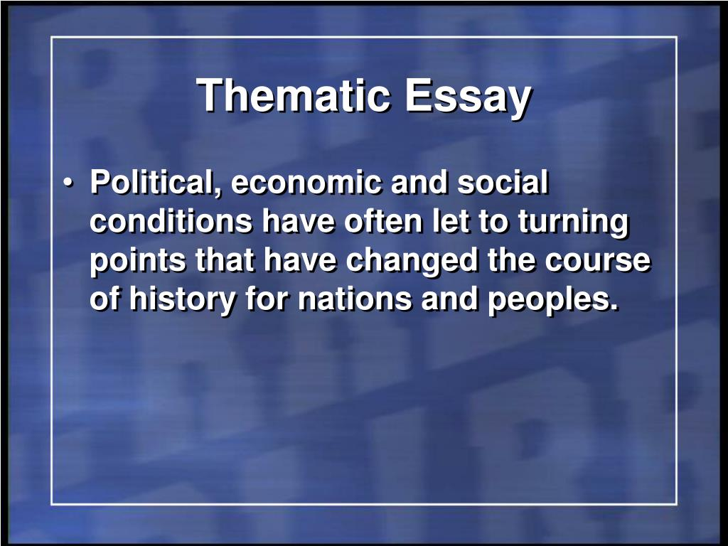 thematic essay for global history It is important to remember that a thematic essay is an essay based on a particular theme from the global history and geography curriculum after the stated theme.