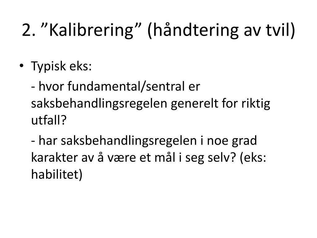 """2. """"Kalibrering"""" (håndtering av tvil)"""