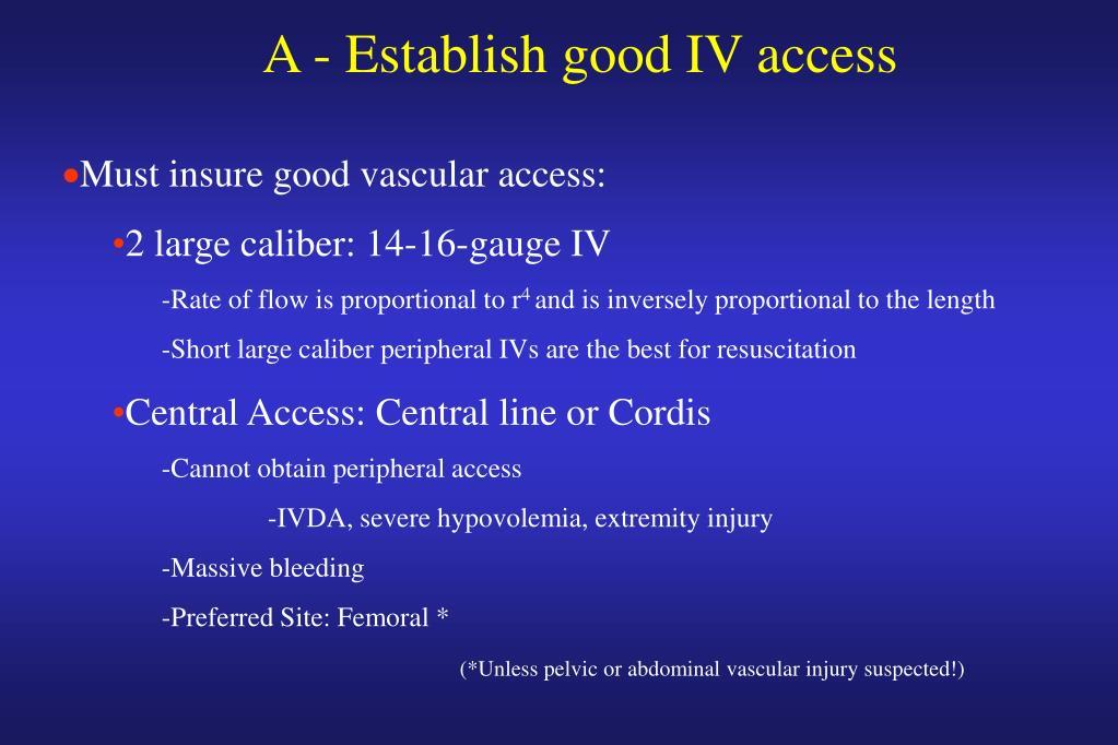 A - Establish good IV access