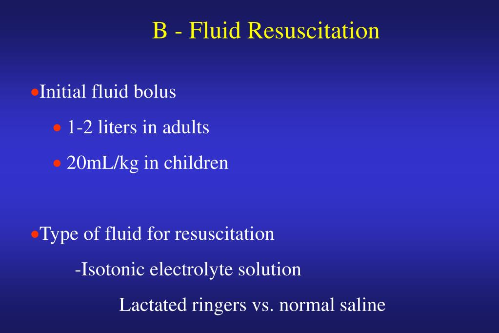 B - Fluid Resuscitation