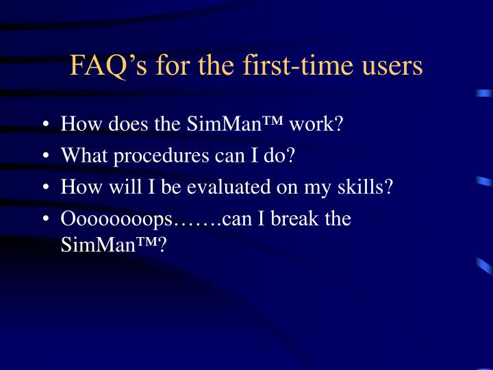 Faq s for the first time users