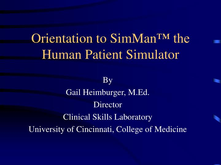 Orientation to simman the human patient simulator