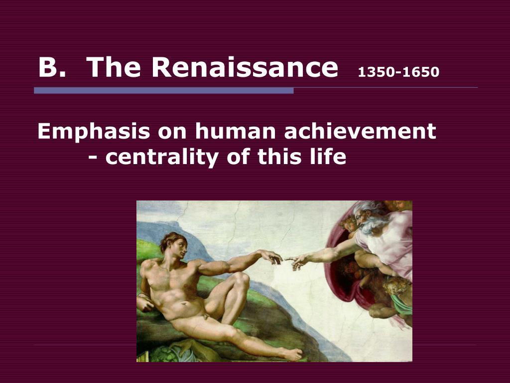 B.  The Renaissance