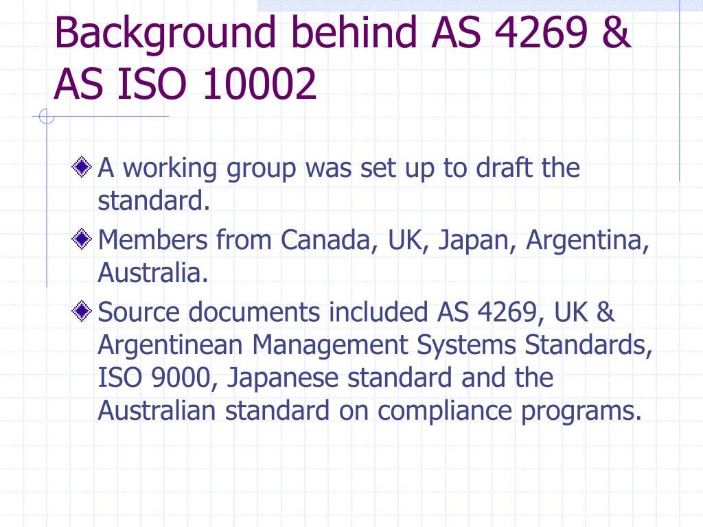 Background behind AS 4269 & AS ISO 10002