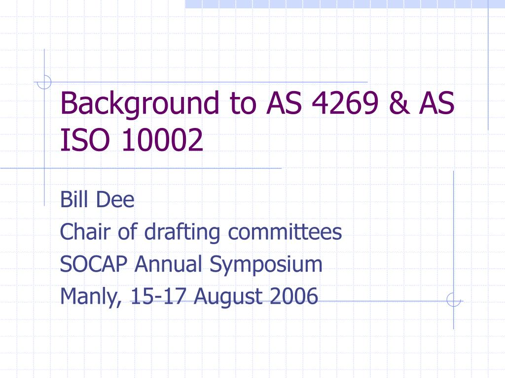 Background to AS 4269 & AS ISO 10002