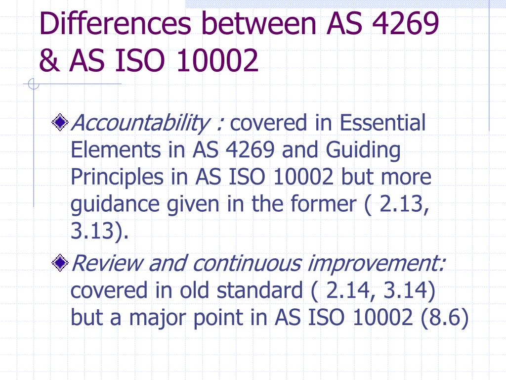 Differences between AS 4269 & AS ISO 10002