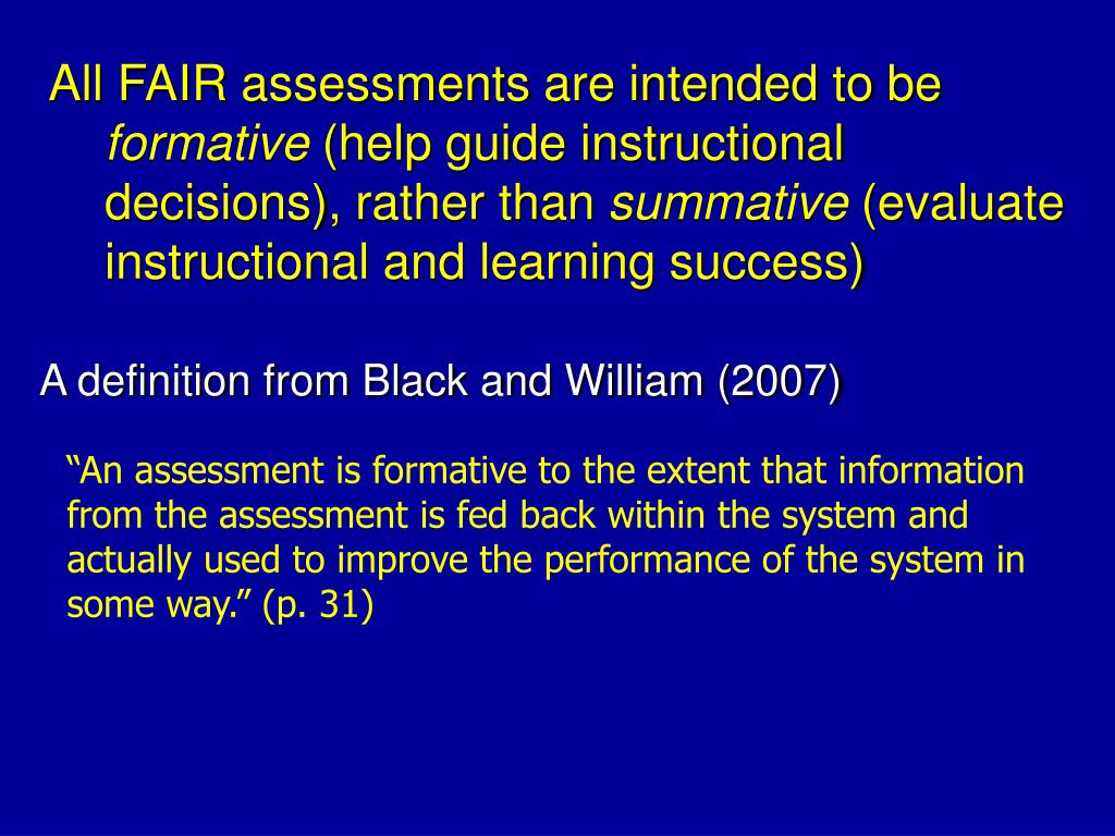 All FAIR assessments are intended to be