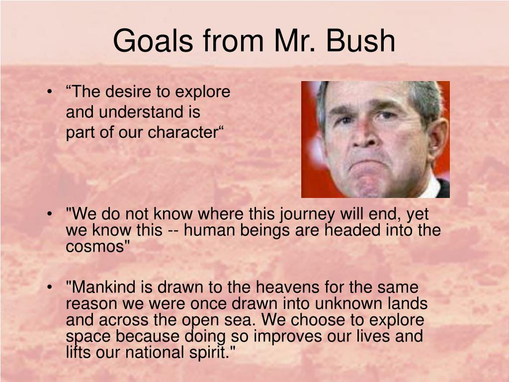 Goals from Mr. Bush