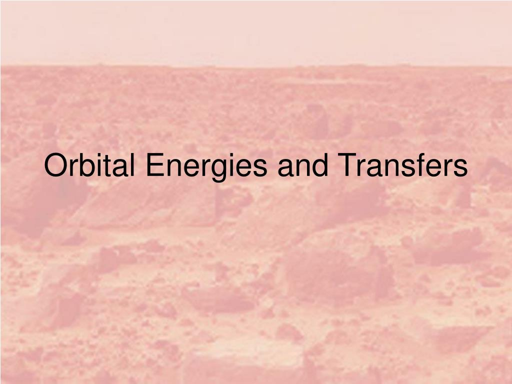 Orbital Energies and Transfers