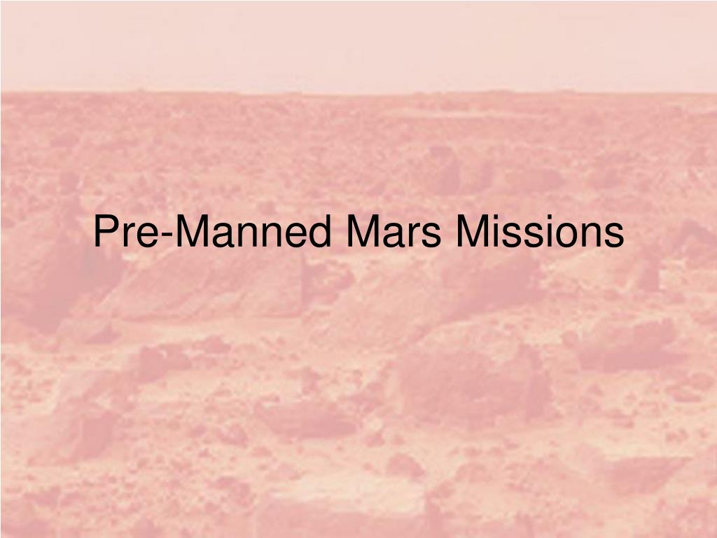 Pre-Manned Mars Missions