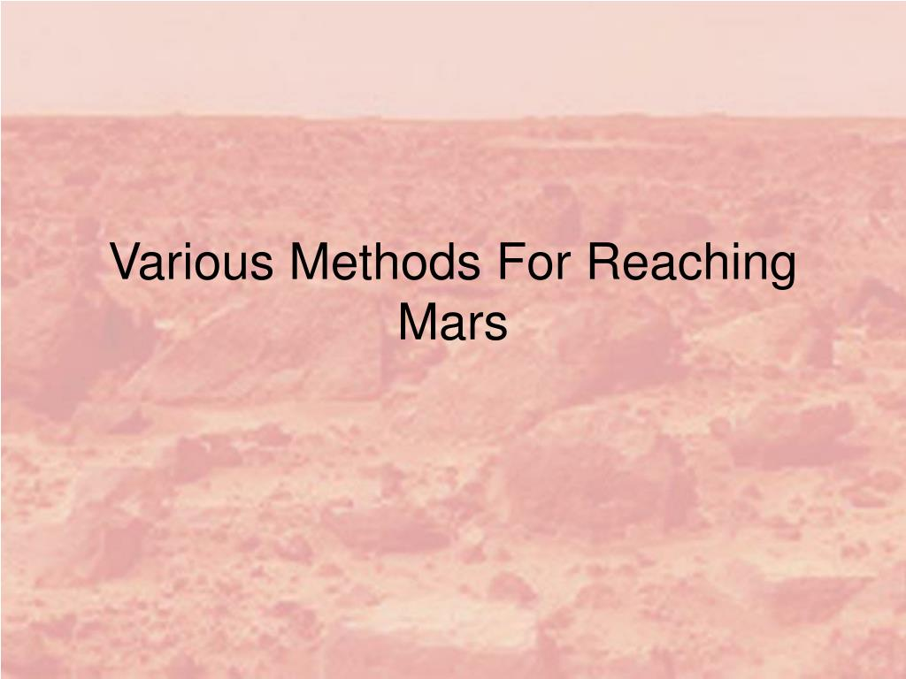 Various Methods For Reaching Mars