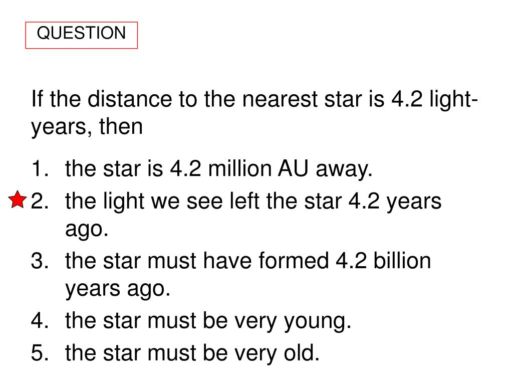 If the distance to the nearest star is 4.2 light-years, then